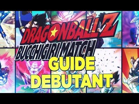 TUTO/GUIDE DEBUTANT DRAGON BALL Z BUCCHIGIRI MATCH