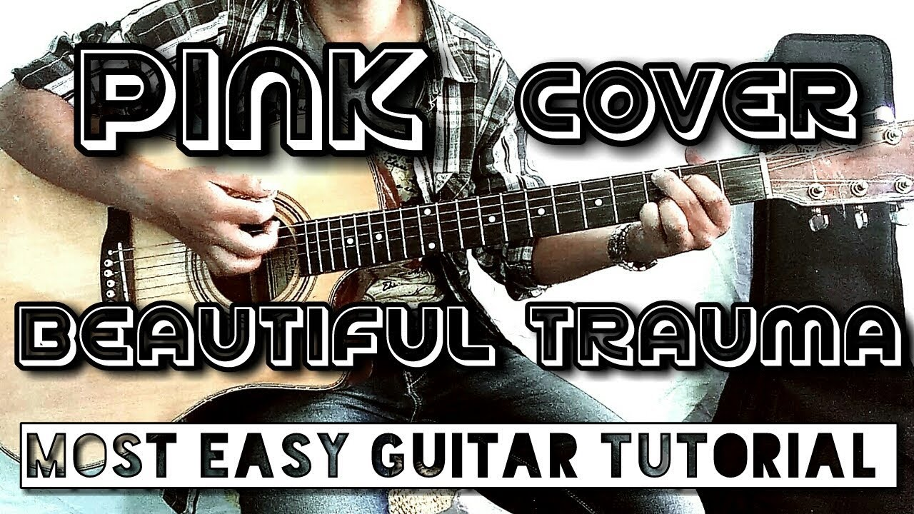 Pink Beautiful Trauma Cover Most Easy Guitar And Tutorial By Cul Videos