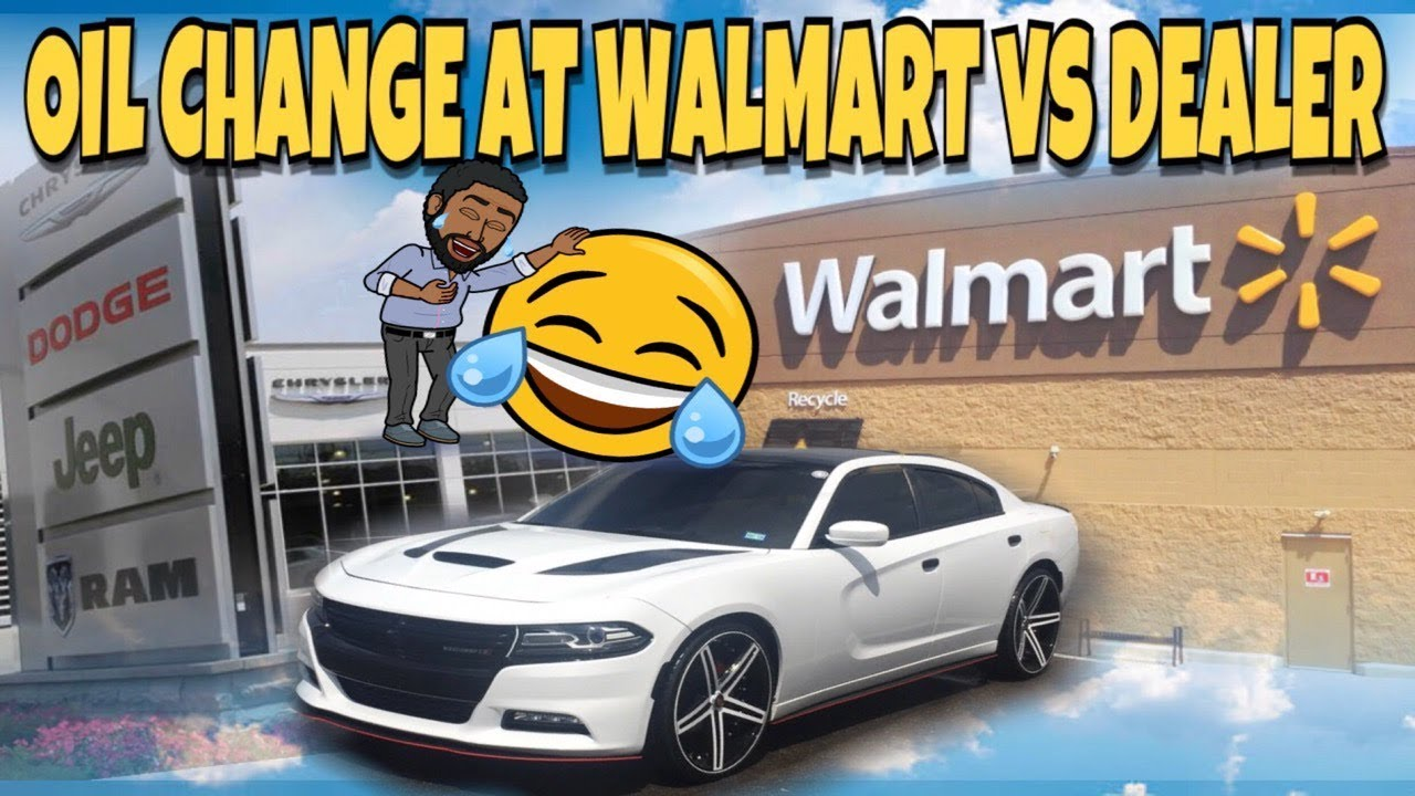 Walmart Oil Changes >> Why I Get My Oil Change At Walmart Vs Dodge Dealership