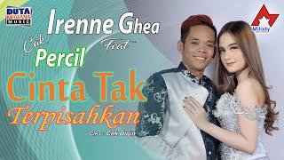 Download lagu Cak Percil Ft. Irenne Ghea - Cinta Tak Terpisahkan [ OFFICIAL ]