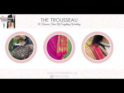 Chat with Prerna Gupta founder of The Trousseau a platform discussing all things weddings on The...