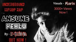 Asli #HipHop = ANSUNE PEHLU - R~Mridul | Underground Single | Hindi #GullyBoy Rap!