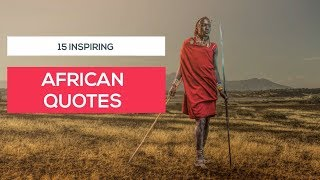 15 Inspring African quotes | Wisdom Duck