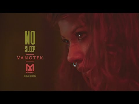 Vanotek feat. Minelli - No Sleep | Official Video