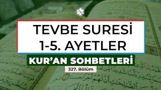 Kur'an Sohbetleri | TEVBE SURESİ 1-5. AYETLER