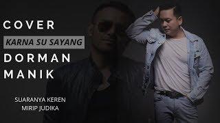 Judika? KARNA SU SAYANG - NEAR feat. DIAN SOROWEA Cover by Dorman Manik