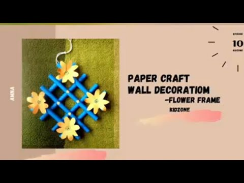 PAPER CRAFT // WALL DECORATION // FLOWER FRAME //EASY  CRAFT USING COLOUR PAPER//