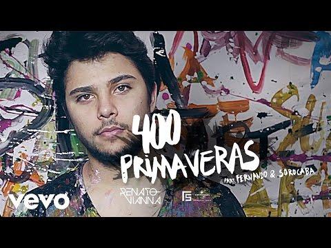 Renato Vianna, Fernando & Sorocaba - 400 Primaveras
