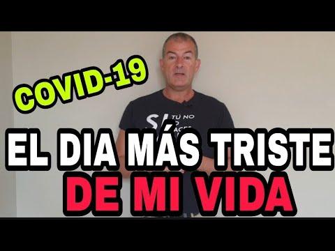 EL DÍA MÁS TRISTE DE MI VIDA por el COVID-19.