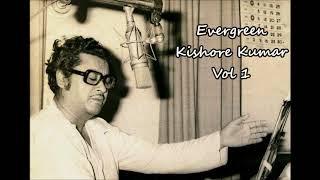 Evergreen Kishore Kumar Vol 1