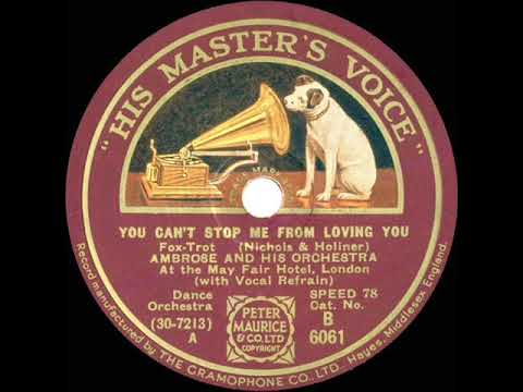 1931 Ambrose - You Can't Stop Me From Loving You (Sam Browne, vocal)