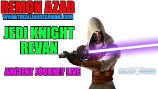 Jedi Knight Revan Ancient Journey Live -  Legend of the Old Republic - SWGOH
