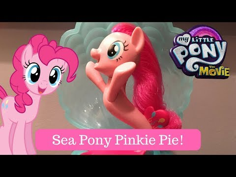 My Little Pony the MOVIE Sea Pony Pinkie Pie Sea Song Review!