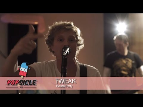 Tweak - House Party (Popsicle Studio Session)