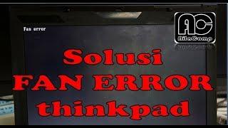 FAN ERROR, solusi laptop lenovo thinkpad L421, fix solved