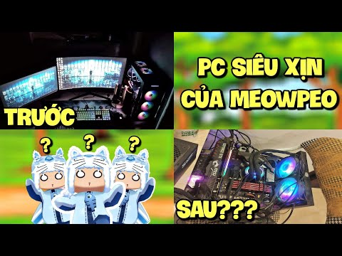 PC của Meowpeo có gì đặc biệt? | Cảm xúc khi xem ảnh trên nhóm Gia Tộc Meowpeo ko peo Mini World
