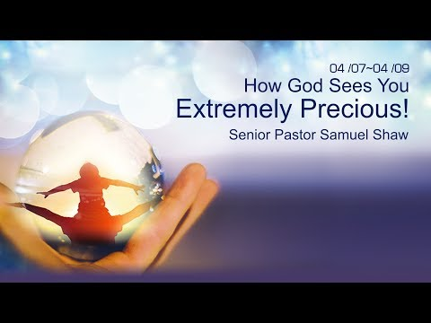 20180408 Banner Church - How God Sees You-Extremely Precious! - Senior Pastor Samuel Shaw