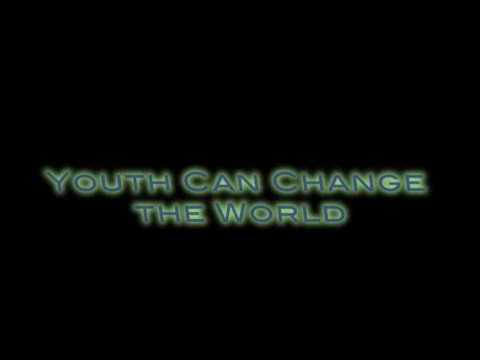 Youth Can Change The World: Teens Dream