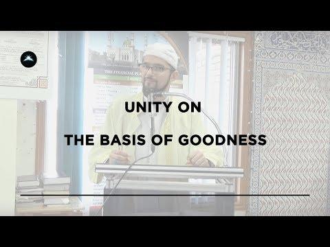 Unity on the Basis of Goodness - Shaykh Ibrahim Alawi, Husayni, Ninowi