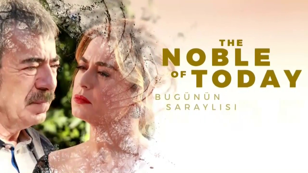 The Noble Of Today - Today's Palace Owner (Bugunun Saraylisi)