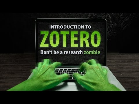 Introduction to Zotero: Don't be a research zombie