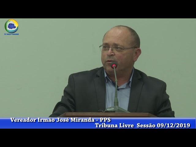 Vereador Irmão José Miranda PPS Tribuna Livre  Sessão 09 12 2019