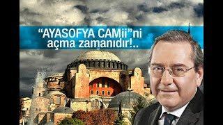 """Ardan ZENTÜRK  """"AYASOFYA CAMİİ""""ni açma zamanıdır!"""