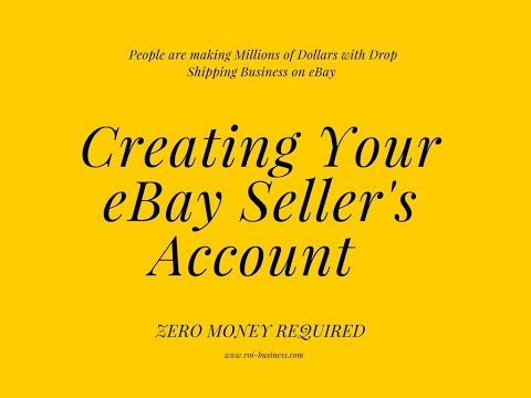 How To Create Ebay Seller Account - Selling On EBay With Drop Shipping - Make Money Online Part 2