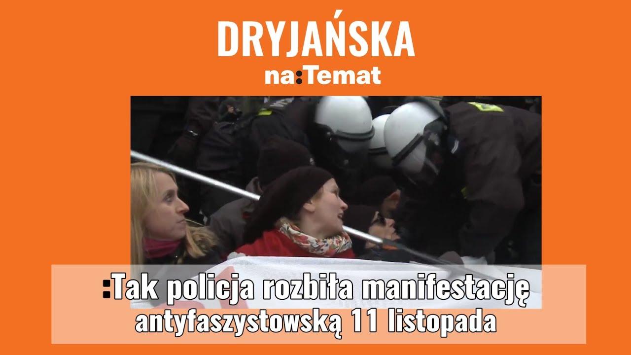 Tak policja rozbiła manifestację antyfaszystowską 11 listopada – DRYJAŃSKA naTemat