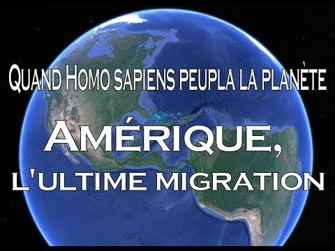 Quand Homo sapiens peupla la planète - Amérique, l'ultime migration 5⁄5