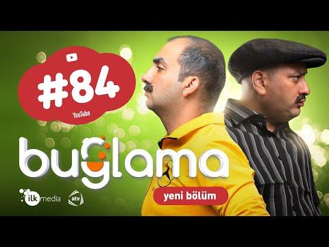 """""""Buğlama"""" #84 Yeni (28.02.2021) - İlk Media"""