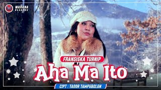 Fransiska Turnip - AHA MA ITO [Official Music Video] Lagu Batak Terbaru 2019