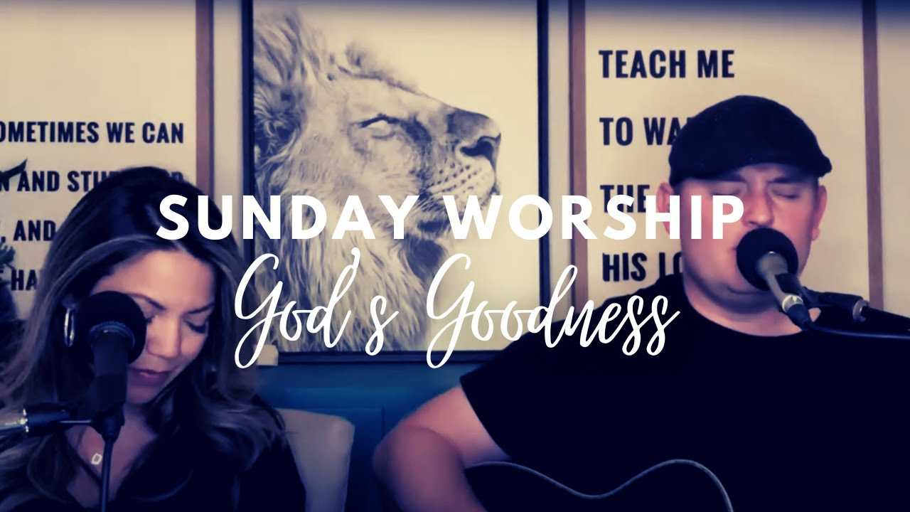 God's Goodness: Sunday Worship with Ryan and Tricia Streeter