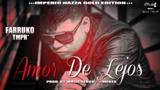 Farruko - Amor De Lejos (Original) ► Imperio Nazza Gold Edition ® CRMusik + MP3 ◄