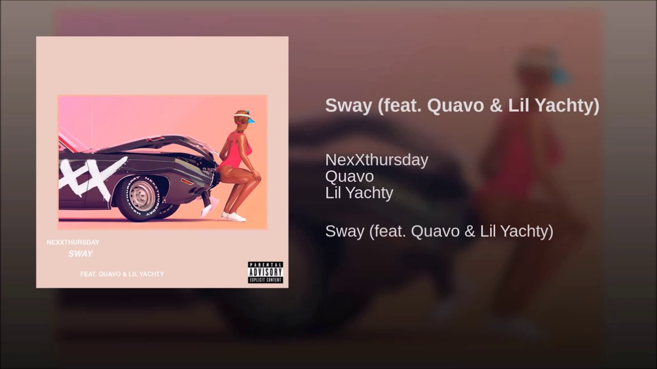 Sway ft. Quavo & Lil Yachty
