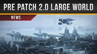 ✖ Star Citizen » Pre Patch 2.0 Large World