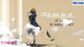 Kết Thúc Lâu Rồi | Karaoke Tone Nữ | Lê Bảo Bình