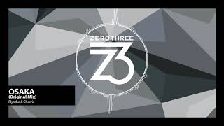 Flynthe & Chewie - Osaka (Zerothree Exclusive)