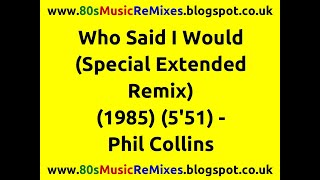 Who Said I Would (Special Extended Remix) - Phil Collins | 80s Dance Music | 80s Club Mixes