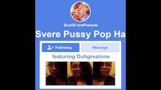 Svere Pussy Pop Ha