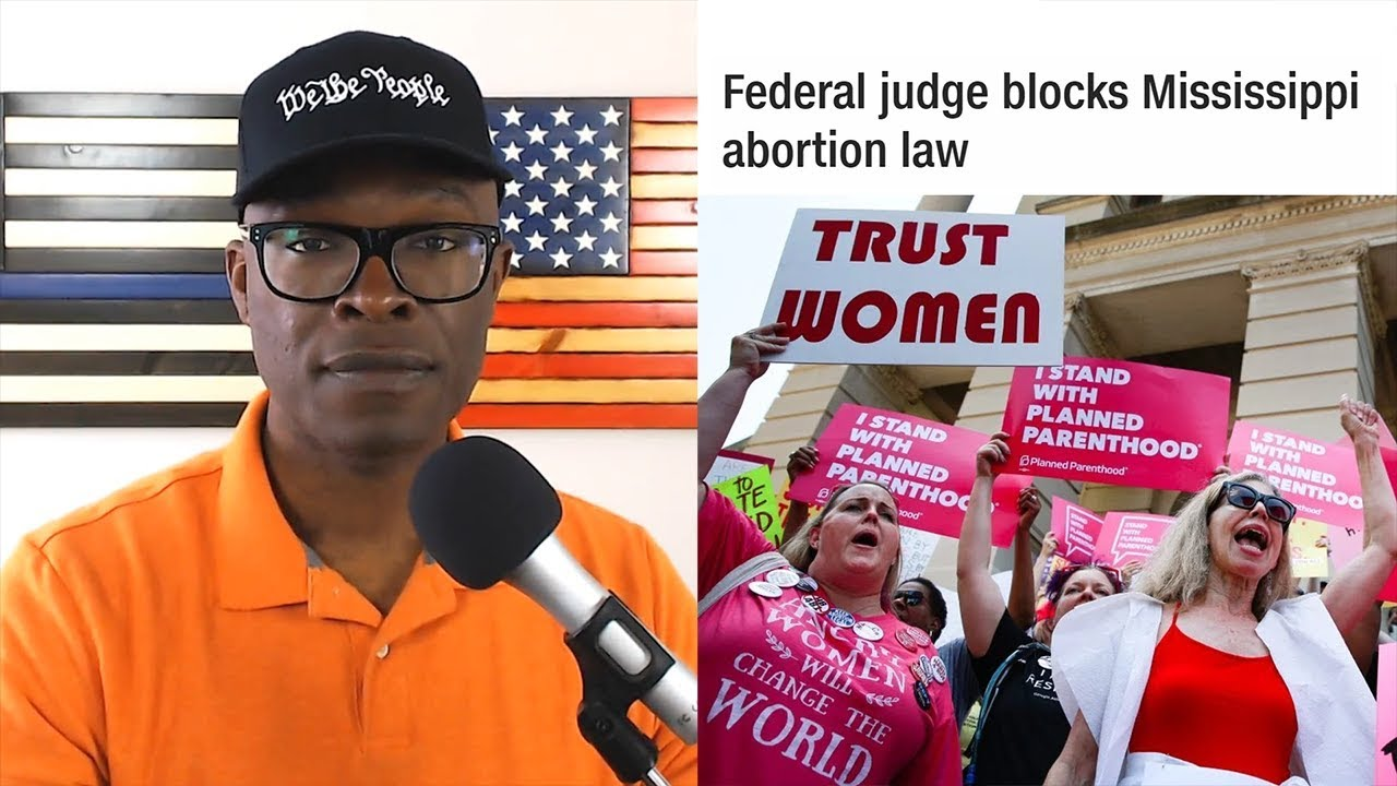 Anthony Brian Logan - Mississippi Abortion Law BLOCKED By Federal Judge Carlton Reeves!