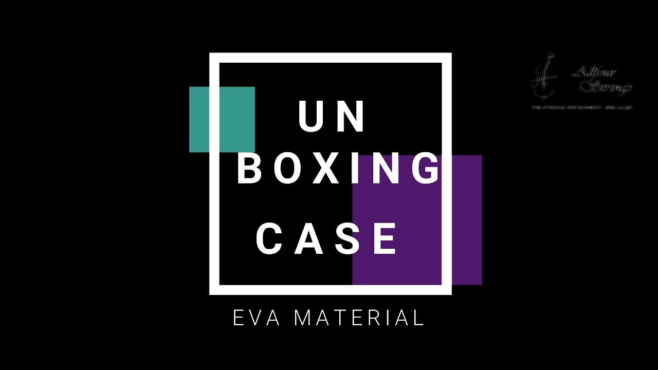 Unboxing EVA Case