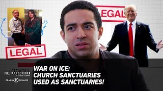 War on ICE: Church Sanctuaries Used as Sanctuaries! - The Opposition w/ Jordan Klepper