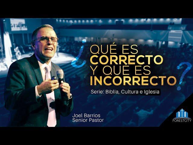 10/05/2019 ¿Qué es CORRECTO y qué es INCORRECTO? - Pr. Joel Barrios
