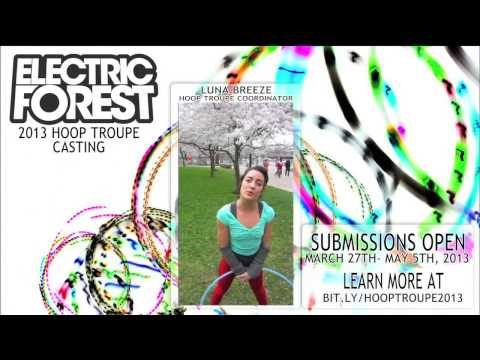 Electric Forest Hoop Troupe Casting 2013