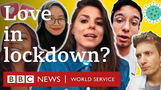 Coronavirus lockdown: Can you date while social distancing? - BBC World Service