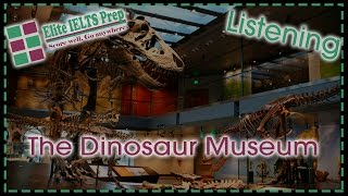 Diagnostic IELTS Test – Listening – C8T1 – Section 2 – The Dinosaur Museum