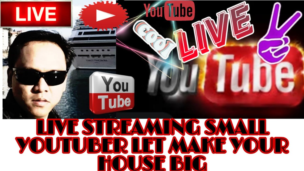Live Streaming Small YouTubers We Make Our Home Big And More