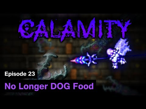 [S1] Terraria Calamity Mod - Episode 23 - No Longer DOG Food