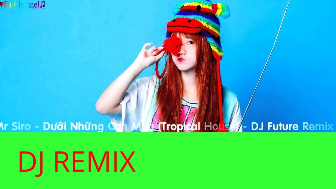 Dưới những cơn mưa- Mr Siro- Remix